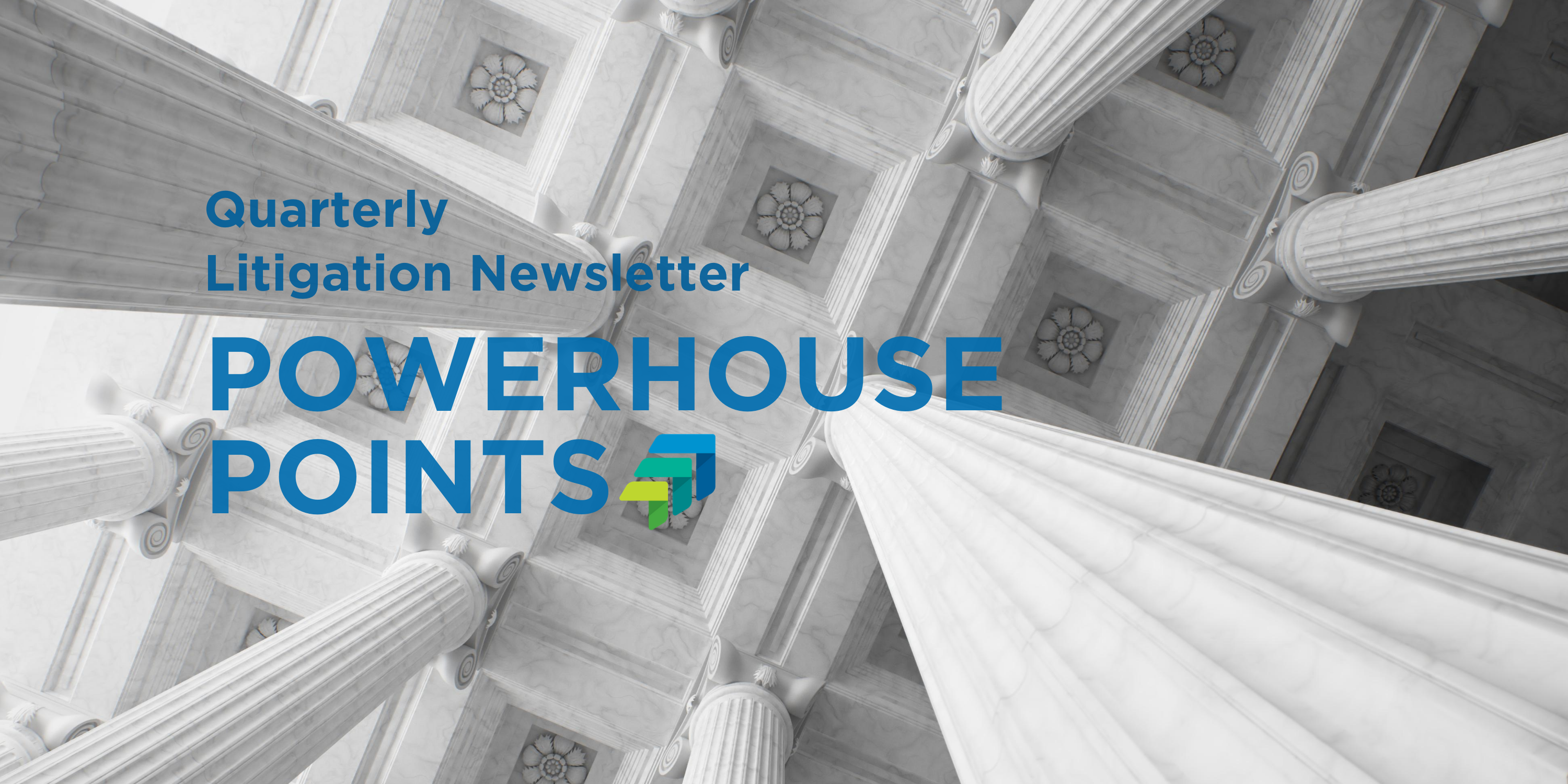 Article Image - Powerhouse Points: Quarterly Litigation Newsletter: Fall 2020